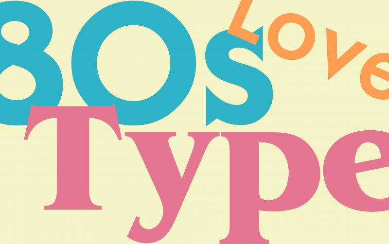 typefaces we love from the 80s