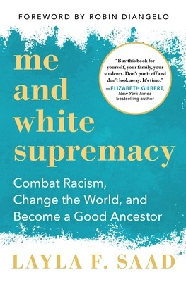 Me and White Supremacy – Layla F. Saad
