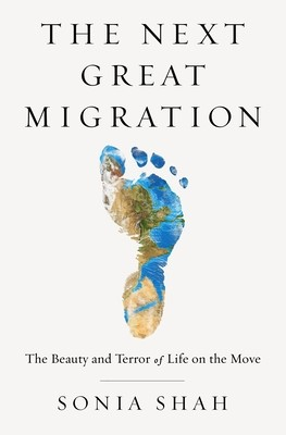 The Next Great Migration – Sonia Shah
